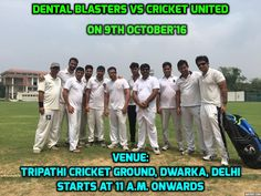 Cricket is a Single Team Game,.. With Single AIM and Varied Roles and Responsibilities................. all r equally important to achieve that Single AIM for the Same JOY...... Another exciting Match, DentalBlasters Vs Cricket United on 9th October'16 from 11 a.m. onwards, at Tripathi Cricket Club, Delhi.  #CricketMatch #DentalBlasters #DentistsCricketTeam