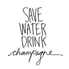 Save Water | Drink Champagne! Happy Friday Xx