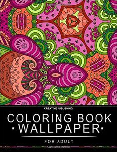 Coloring Book Wallpaper: Stress Relieving Patterns : Creative Publishing - Coloring Books For Adults (Volume 1): Coloring Book Wallpaper, Coloring Books For Adults, Colorama Coloring Book, Creative Publishing: 9781517428136: Amazon.com: Books