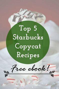 Top 5 Starbucks Copycat Recipes Ebook - the Grant life Iced White Chocolate Mocha, White Chocolate Sauce, Starbucks Recipes, Coffee Recipes, Chestnut Praline Latte, Pistachio Dessert, Homemade White Bread, Easy Lasagna Recipe, Peach Syrup