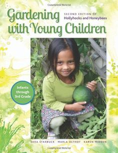 Gardening with Young Children by Sara Starbuck http://www.amazon.com/dp/1605541575/ref=cm_sw_r_pi_dp_TAZNtb1SAZHWQQ7G