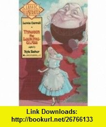 Through the Looking Glass (Classics Illustrated) (9780425120224) Lewis Carroll, Kyle Baker , ISBN-10: 0425120228  , ISBN-13: 978-0425120224 ,  , tutorials , pdf , ebook , torrent , downloads , rapidshare , filesonic , hotfile , megaupload , fileserve