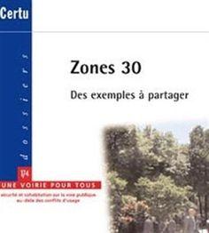 Zones 30, des exemples à partager : [Une voirie pour tous, sécurité et cohabitation sur la voie publique au-delà des conflits d'usage]. + info: https://www.iberlibro.com/9782110962379/Zones-circulation-particulieres-milieu-urbain-2110962372/plp