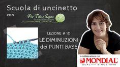 Lezione # 10 - Le diminuzioni dei punti base  Appuntamento ogni lunedì con la Scuola di Uncinetto in collaborazione con Mondial!