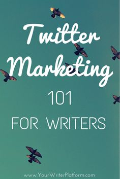 Excellent post! Twitter Marketing 101: For Writers | YourWriterPlatform.com