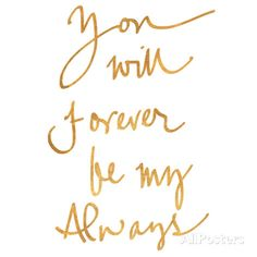 You Will Forever be My Always (gold foil) Kunstdruk