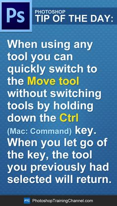 When using any tool you can quickly switch to the Move tool without switching tools by holding down the Ctrl (Mac: Command) key. When you let go of the key, the tool you previously had selected will return. #Photoshop