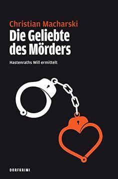 Die Geliebte des Mörders von Christian Macharski https://www.amazon.de/dp/3981663861/ref=cm_sw_r_pi_dp_x_7f6xybR8DG10Q
