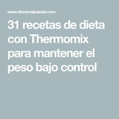 31 recetas de dieta con Thermomix para mantener el peso bajo control Dinner Recipes, Food And Drink, Healthy Recipes, Cooking, Control, Robot, Healthy Dinner Recipes, Favorite Recipes, Appetizers
