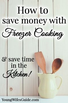How To Save Money Freezer Cooking - Young Wife's Guide