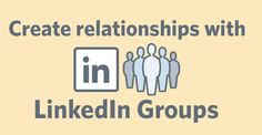 Create relationships with LinkedIn Groups
