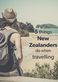 5 things that New Zealanders do when travelling - Cheapflights | Cheapflights