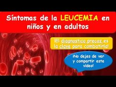 LEUCEMIA: Síntomas de la Leucemia en niños y en adulto