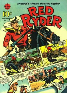 """Red Ryder Comics #1.  Robert Blake, as a kid,  played role of Red Ryder's  small Indian sidekick, """"Little Beaver"""" when this was on TV awhile.  Careful w. rifle, Red, you'll shoot your eye out!"""