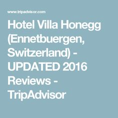 Hotel Villa Honegg (Ennetbuergen, Switzerland) - UPDATED 2016 Reviews - TripAdvisor