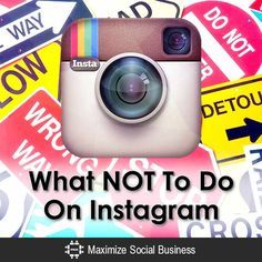 What NOT To Do On Instagram