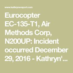 Eurocopter EC-135-T1, Air Methods Corp, N200UP: Incident occurred December 29, 2016 - Kathryn's Report