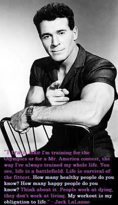 [Image] Jack LaLanne's stance on exercise.