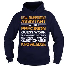 Awesome Tee For Legal Administrative Assistant T-Shirts, Hoodies. CHECK PRICE…
