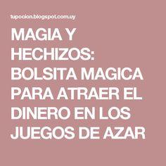 MAGIA Y HECHIZOS: BOLSITA MAGICA PARA ATRAER EL DINERO EN LOS JUEGOS DE AZAR