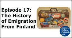 Season 2, Episode 17 Tella tells aboutFinland's historical emigration, where people came from,where they eventually settled and some that made their fortune and came back again.  Guest:Te...