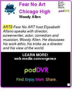 #ARTS #PODCAST  Fear No Art Chicago High Video    Woody Allen    LISTEN...  http://podDVR.COM/?c=4e3760d8-f2b9-6663-d4db-09a3cd3f3253