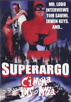 Turn into this Classic Cinema Insomnia episode where Mr. Lobo hosts the film SUPERARGO!: http://www.lobovision.tv/mediadetails.php?key=23b4f822f7ddf789d495&title=SUPERARGO