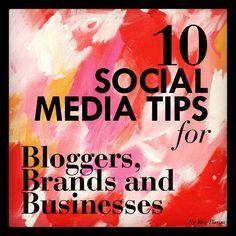 10 Social Media Tips for Bloggers, Brands & Businesses by @Megan Ward Ward Ward Maxwell Biram / MIMI+MEG. Thanks, Meg!