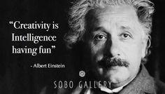 "Albert Einstein Quote ""creativity is intelligence having fun"" Art Inspiration quotes about creativity. SOBO Art Gallery Kids Summer Art Camp #sobosummercamp #kidsartcamp #einsteinquote #soboartgallery #wintergardenartassociation http://wgart.org"
