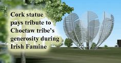 A sculpture is being built in Cork to pay tribute to the generosity of the Native American Indian Choctaw tribe during the Irish famine. 'Kindred Spirits' is a structure made up of nine giant stainless steel …