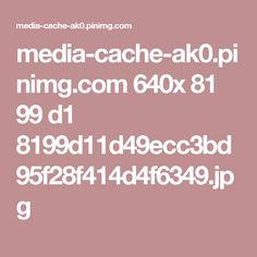 media-cache-ak0.pinimg.com 640x 81 99 d1 8199d11d49ecc3bd95f28f414d4f6349.jpg