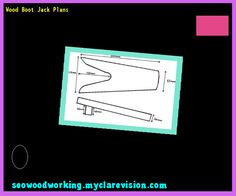 Wood Boot Jack Plans 103446 - Woodworking Plans and Projects!