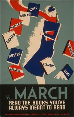 W.P.A. Book Poster for March. This poster, and others like it, was created under the sponsorship of the WPA's Federal Art Project in the late 1930s to promote libraries and literacy.