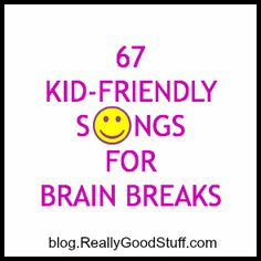 67 Kid-Friendly Brain Break Songs and Musicians for the Classroom | Teacher Ideas | The Teacher's Lounge Blog