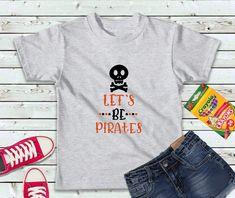 Let's Be Pirates, Boys Shirt, Kids Shirt Boat Shirts, Pirate Shirts, Fishing Shirts, Couple Shirts, Family Shirts, Kids Shirts, T Shirts For Women, My T Shirt, Custom Shirts