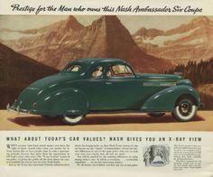 1938 Nash Ambassador Six Coupe Vintage Auto, Vintage Cars, Antique Cars, American Auto, American Muscle Cars, Car Posters, Car Advertising, Automotive Art, Retro Cars