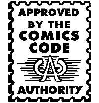 cca-seal The comic code was put into place. This was a seal of approval that would go on the comics that had met the Comic Code guidelines.