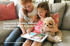 How to Improve Reading Fluency, Comprehension & Speech Production with your kids.