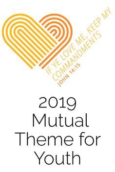 46 Best 2019 Mutual Theme for Latter-day Saints Young Women