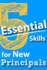 """Five Essential Skills for New Principals."" From Communicator, August 2013."