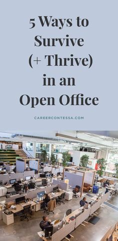 Open office spaces are not all rainbows and sunshine. Various think pieces across the internet argue that the laid-back setting can contribute to a lack of space and difficulty with concentrating among employees. In the meantime, you're stuck in an open office. We're sharing our best tips for surviving and thriving in an open office plan. After all, we do it every day. | Career Contessa