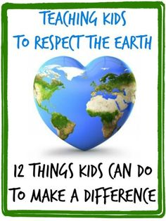 Kids can make a difference in the health of the earth!