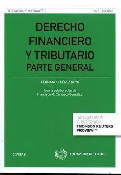 Derecho financiero y tributario : Parte general / Fernando Pérez Royo. 26ª ed. Madrid : Civitas, 2016.