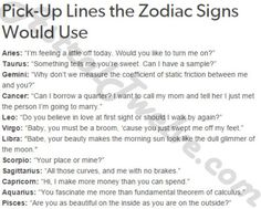 flirting quotes sayings pick up lines 2017 printable coupons Zodiac Signs Meaning, Sign Meaning, Zodiac Star Signs, Zodiac Sign Facts, Horoscope Signs, Zodiac Horoscope, Horoscope Funny, Zodiac Memes, Zodiac Quotes