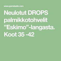 """Neulotut DROPS palmikkotohvelit """"Eskimo""""-langasta. Koot 35 -42"""