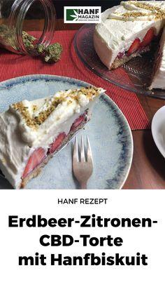 Die Erdbeer-Zitronen CBD-Torte mit Hanfbiskuit ist ein wunderbares und leichtes Rezept für die Erdbeerzeit und für den Sommer. Strawberries, Light Recipes, Hemp, Biscuit, Food Items, Pies, Summer