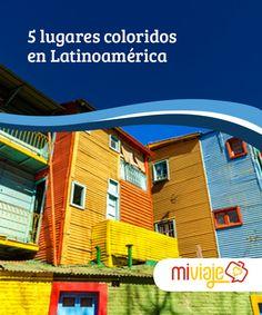 5 lugares coloridos en Latinoamérica   Vamos a realizar un #viaje encantador. Recorremos 5 #lugares coloridos en #Latinoamérica, lugares donde se puede percibir una verdadera #explosióncromática. #Inspiraciones Voyage, Lets Go, Culture, Places