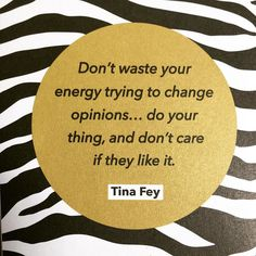 Don't waste your time trying to change opinions....