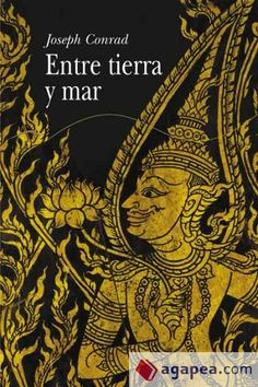 Entre tierra y mar : tres relatos / Josep Conrad ; traducción Carmen Francí