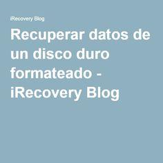 Recuperar datos de un disco duro formateado - iRecovery Blog